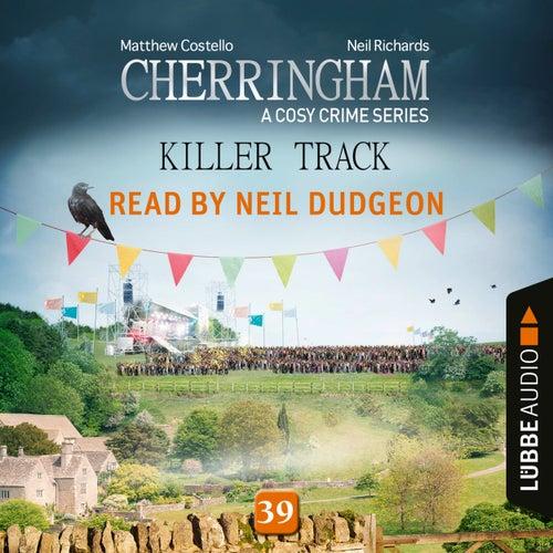 Killer Track - Cherringham - A Cosy Crime Series, Episode 39 (Ungekürzt) von Matthew Costello