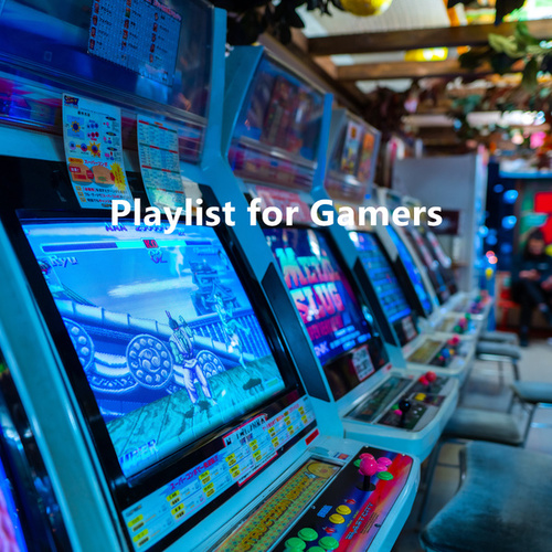 Playlist for Gamers by Various Artists