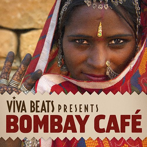 Viva! Beats Presents Bombay Cafe by Various Artists