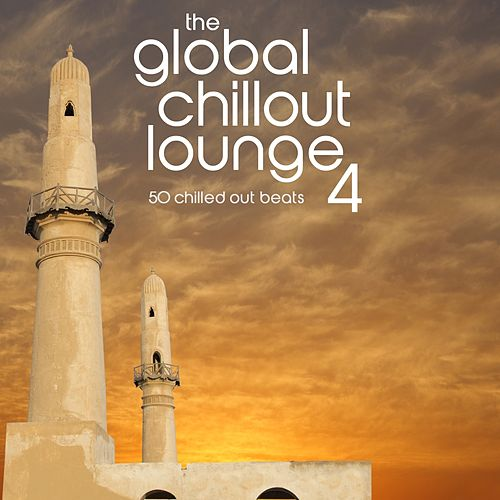 The Global Chillout Lounge 4 by Various Artists