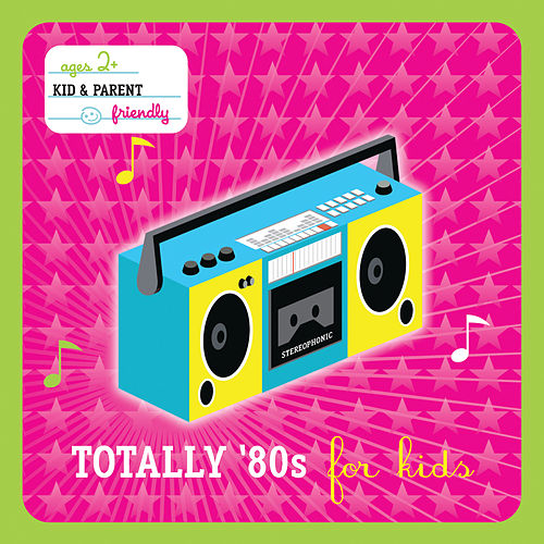 Totally 80's For Kids de Various Artists