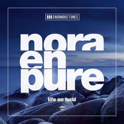 Life on Hold von Nora En Pure
