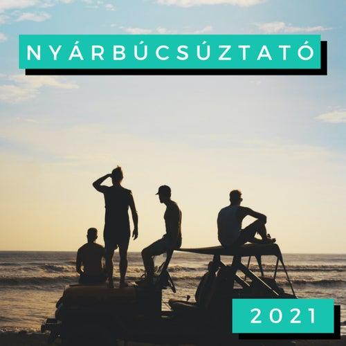 Nyárbúcsúztató 2021 by Various Artists
