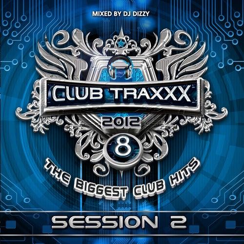 Club Traxxx, Vol. 8 (Session 2) de DJ Dizzy
