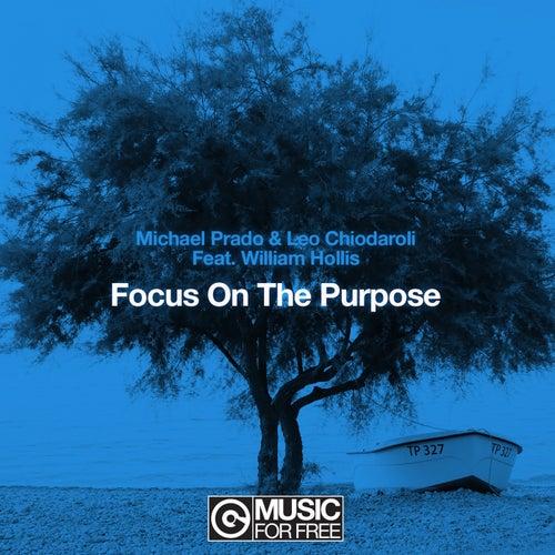 Focus on the Purpose by Michael Prado
