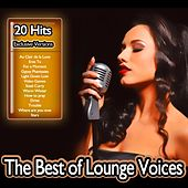 Best of Lounge Voices (From French Café Chillout to Ibiza del Mar) by Various Artists