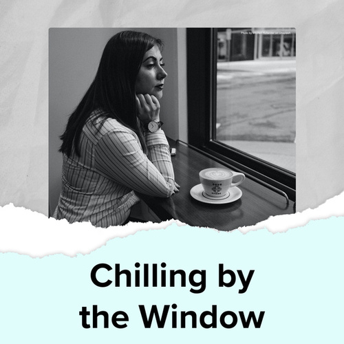 Chilling By The Window de Various Artists