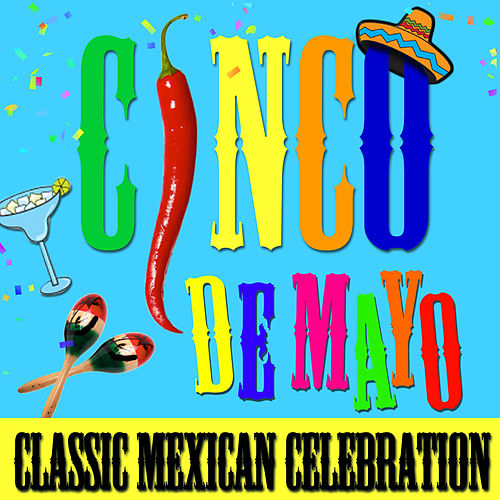 Cinco de Mayo! Classic Mexican Celebration de Various Artists