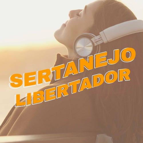 Sertanejo Libertador de Various Artists