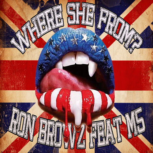 Where She From? (feat. M5) von Ron Browz