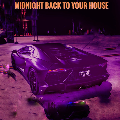 Midnigh Back to Your House by Lil Hhhamilton