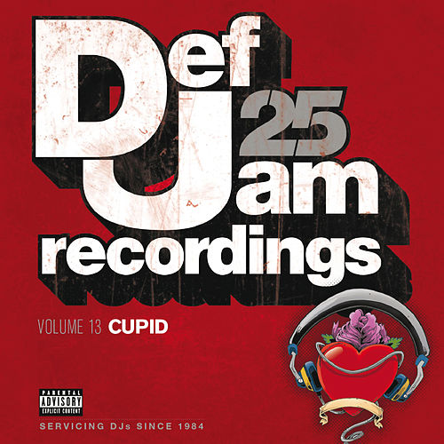 Def Jam 25, Volume 13 - Cupid (Explicit Version) by Various Artists