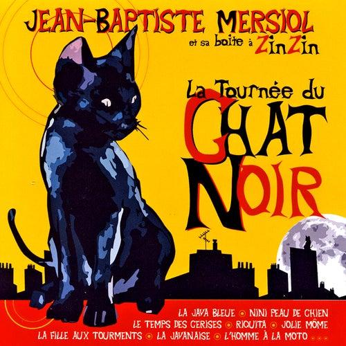 La tournée du chat noir von Jean-Baptiste Mersiol