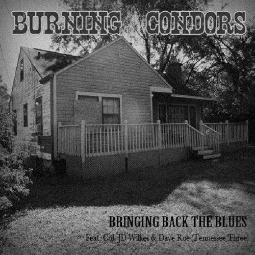 Bringing Back the Blues von Burning Condors