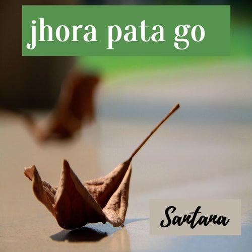 Jhora Pata Go by Santana