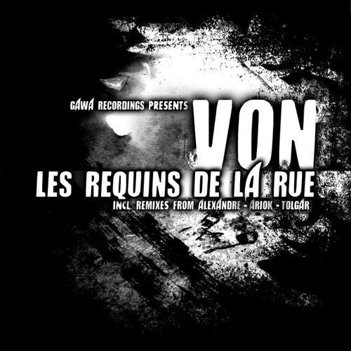 Les Requins De La Rue by Von