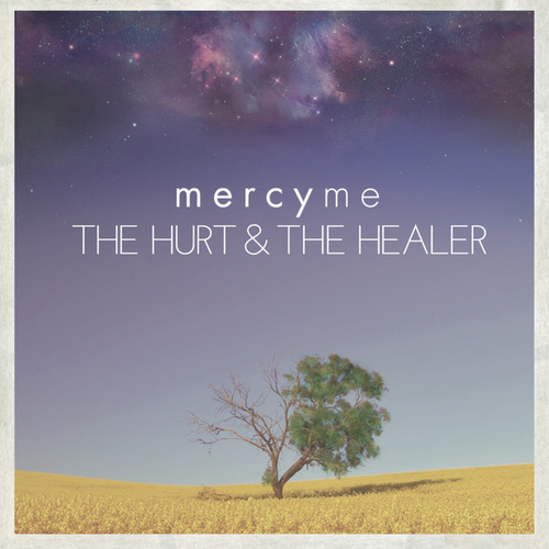 The Hurt & The Healer by MercyMe