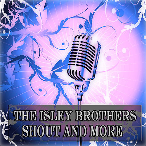Shout and More (30 Original Songs) de The Isley Brothers