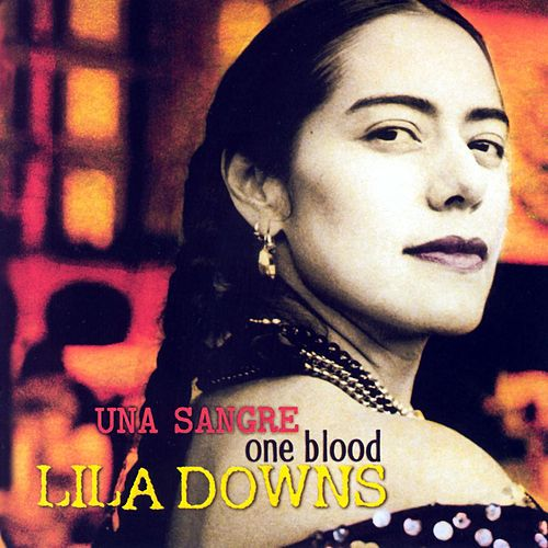 One Blood (Una Sangre) de Lila Downs