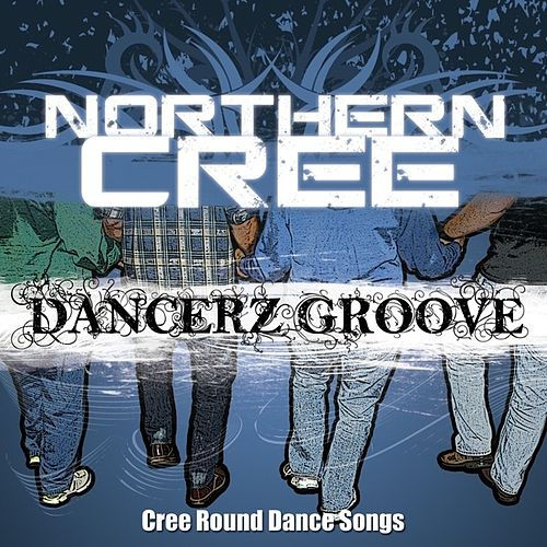 Dancerz Groove by Northern Cree