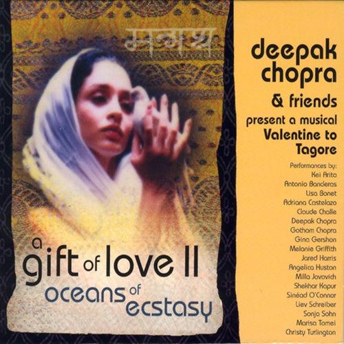 A Gift of Love Vol. 2 - Oceans Of Ecstasy by Deepak Chopra