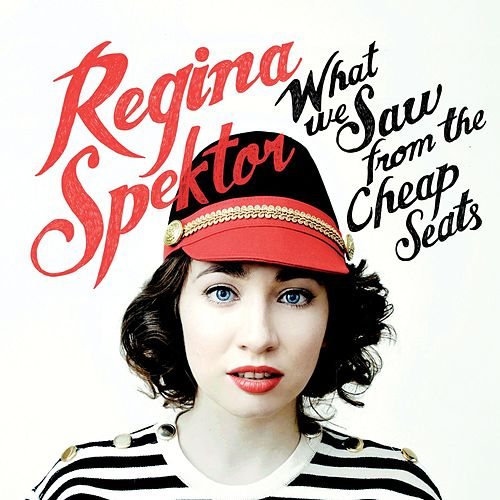 What We Saw from the Cheap Seats van Regina Spektor