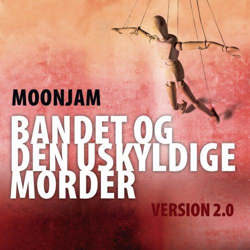 Bandet Og Den Uskyldige Morder - Version 2.0 fra Moonjam