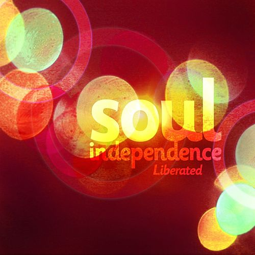 Soul Independence: Liberated de Various Artists