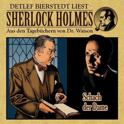 Schach der Dame (Sherlock Holmes: Aus den Tagebüchern von Dr. Watson) von Sherlock Holmes