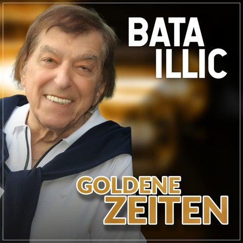Goldene Zeiten von Bata Illic