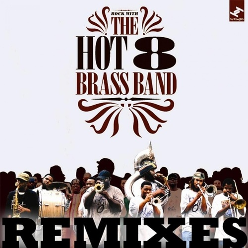 Hot 8 (Remixes) van Hot 8 Brass Band