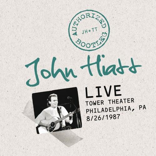 Authorized Bootleg: Live At The Tower Theater, Philadelphia, PA 8/26/87 by John Hiatt