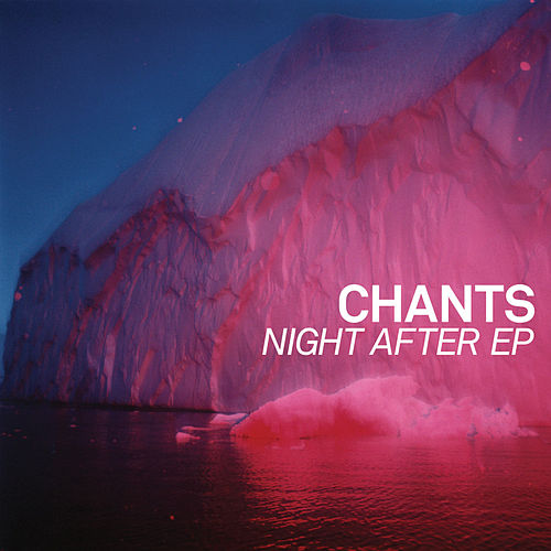 Night After E.P. by The Chants
