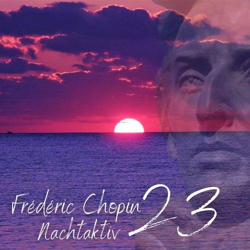 Chopin - Nocturne (Nachtaktiv 23) by Frederic Chopin