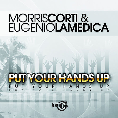 Put Your Hands Up by Morris Corti