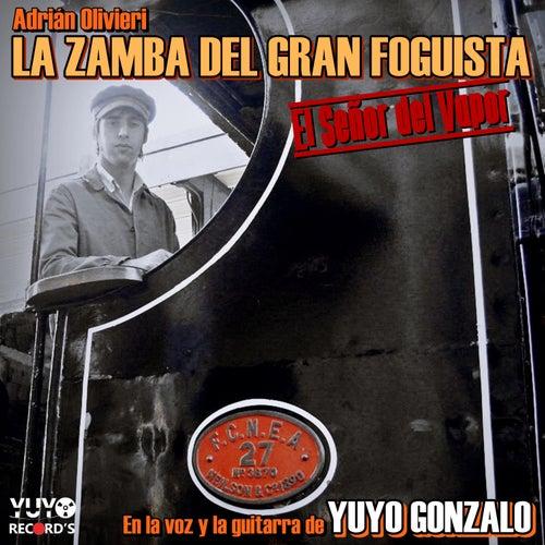 La Zamba del Gran Foguista / El Señor del Vapor by Yuyo Gonzalo