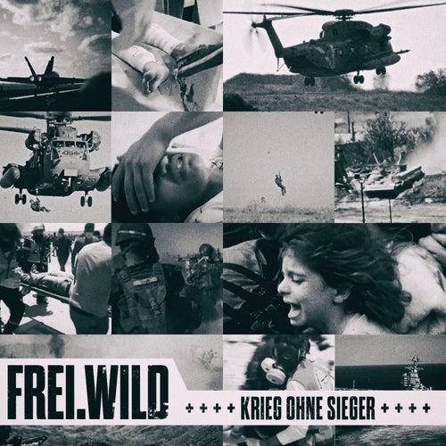 Krieg ohne Sieger von Frei.Wild