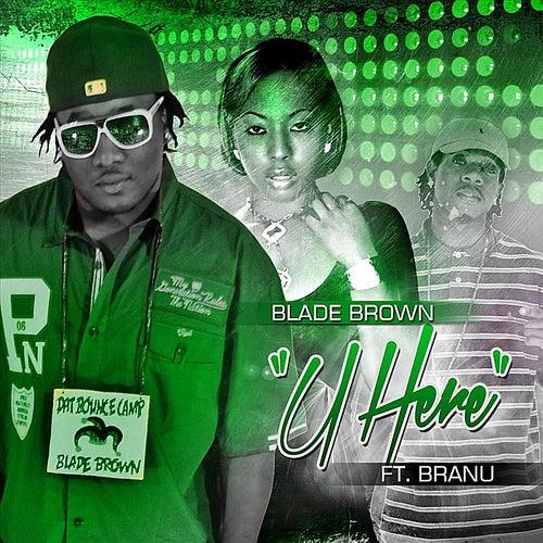 U Here (feat. Branu) von Blade Brown