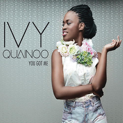 You Got Me von Ivy Quainoo