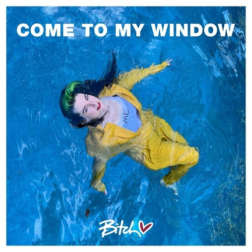Come to My Window by Bitch