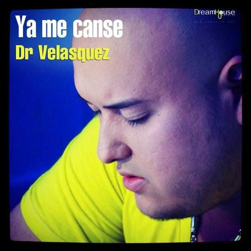 Ya Me Canse de Dr Velasquez