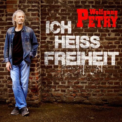 Ich heiß Freiheit von Wolfgang Petry