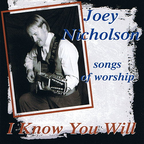I Know You Will by Joey Nicholson