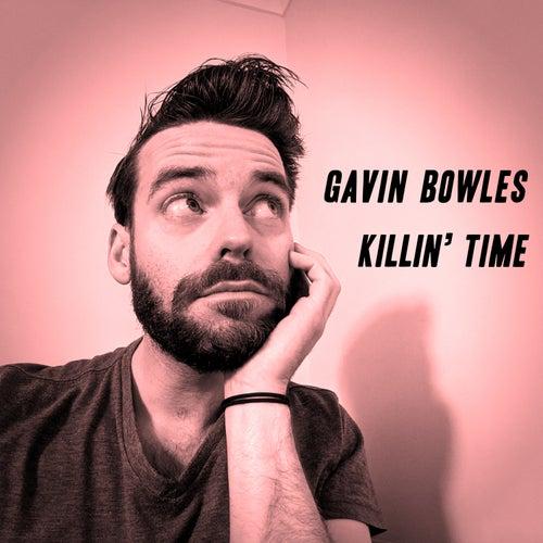 Killin' Time by Gavin Bowles