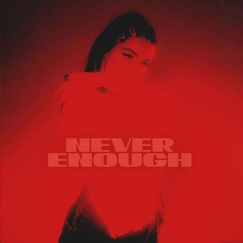 Never Enough by Teodora Sava
