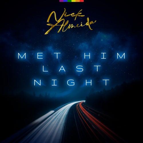 Met Him Last Night von Gustavo Almeida