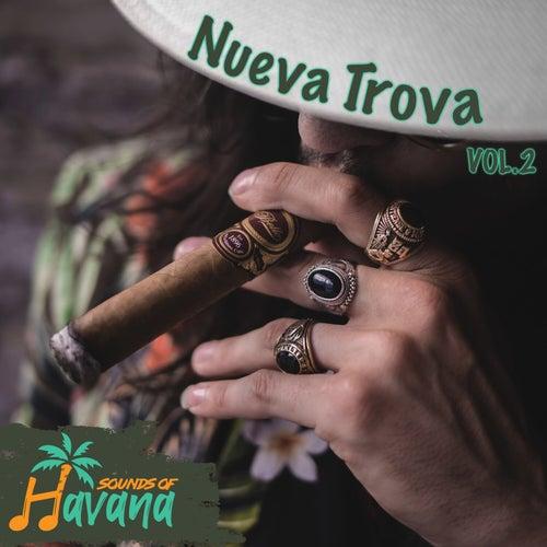 Nueva Trova, Vol. 2 by Sounds Of Havana
