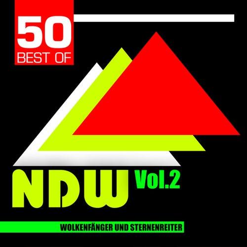 50 Best Of Neue Deutsche Welle: Volume 2 von Wolkenfänger und Sternenreiter
