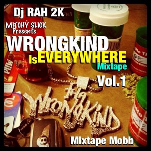 DJ Rah2k Presents Wrongkind Is Everywhere, Vol. 1 de WrongKind