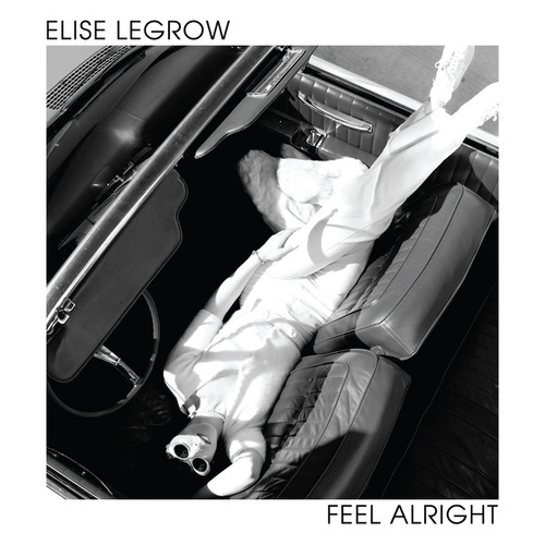 Feel Alright by Elise LeGrow